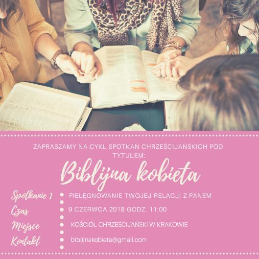 Kościół Chrześcijański w Krakowie zaprasza! 9 czerwca godz: 11:00-14:00