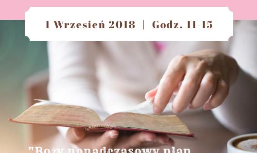 """Serdecznie zapraszamy na drugie spotkanie z cyklu """"Biblijna kobieta"""""""
