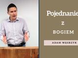 Pojednanie z Bogiem – Adam Węgrzyk – Kolosan 1:20-23