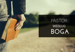 Pastor według Boga – Adam Węgrzyk