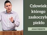Człowiek, którego zaskoczyło piekło – Adam Węgrzyk – Łk 16:19-31