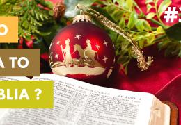 CO NA TO BIBLIA? Święta Bożego Narodzenia – #3