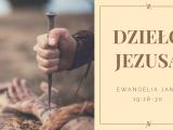 Dzieło Jezusa – Adam Węgrzyk